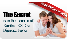 The Secret is in the formula of Xantho Rx to Make you Bigger Faster